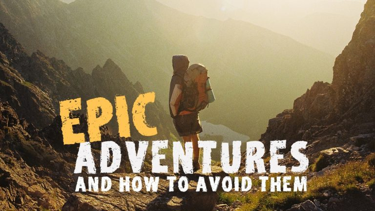 Epic Adventures and How to Avoid Them