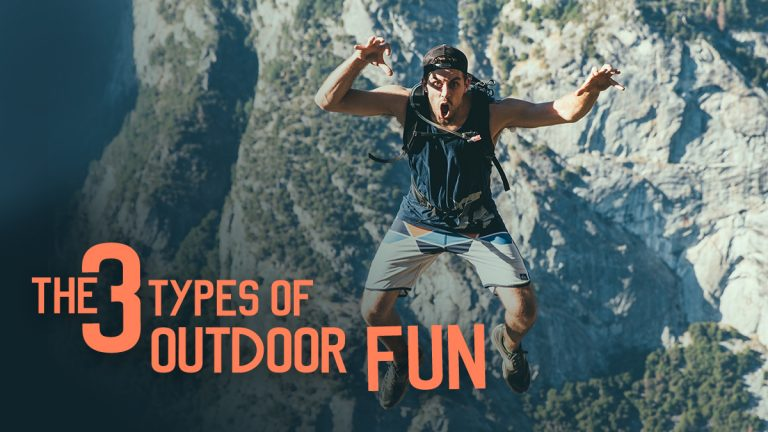The 3 Types of Outdoor Fun